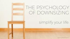 psychology of downsizing