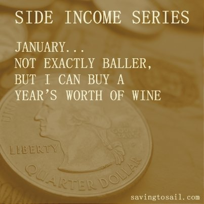 January Side Income $327: Not Exactly Baller, But I Can Buy A Year's Worth Of Wine