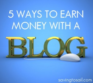 5 Ways To Earn Money With A Blog