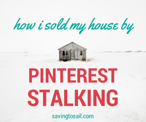 How I sold my house by pinterest stalking