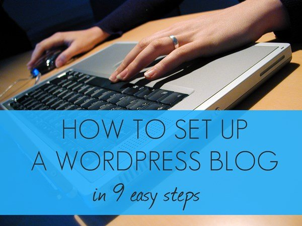 How To Set Up A WordPress Blog In 9 Steps