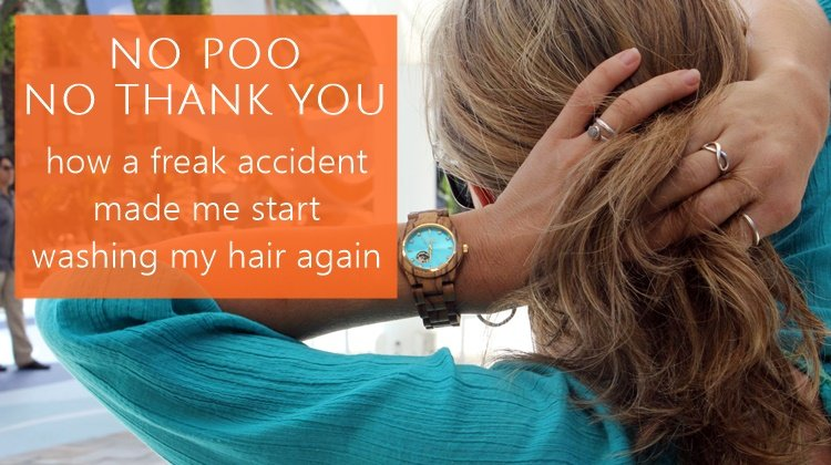 Noo-poo, no thank you. How a freak accident made me start washing my hair again.