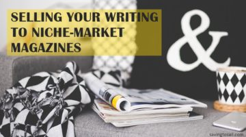 Top 5 reasons you should be selling your writing to niche-market magazines