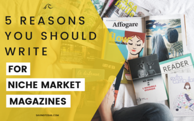 5 reasons you should write for niche market magazines