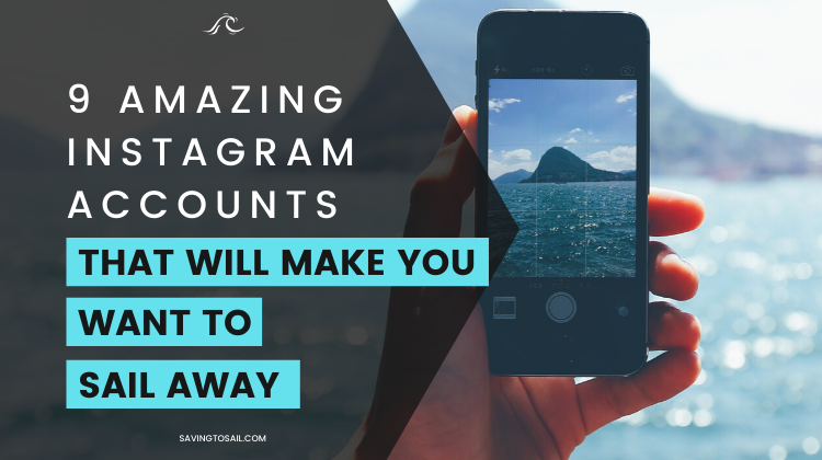 9 Amazing Instagram Accounts That'll Make You Want to Sail Away