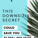 This downsizing secret could save you $1,200 per year