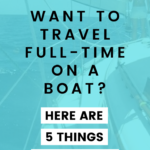 Want to travel full-time on a boat? Here are 5 things to do first. Girl on sailboat sailing across the ocean.