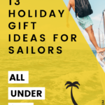 13 holiday gift ideas for liveaboard sailors.