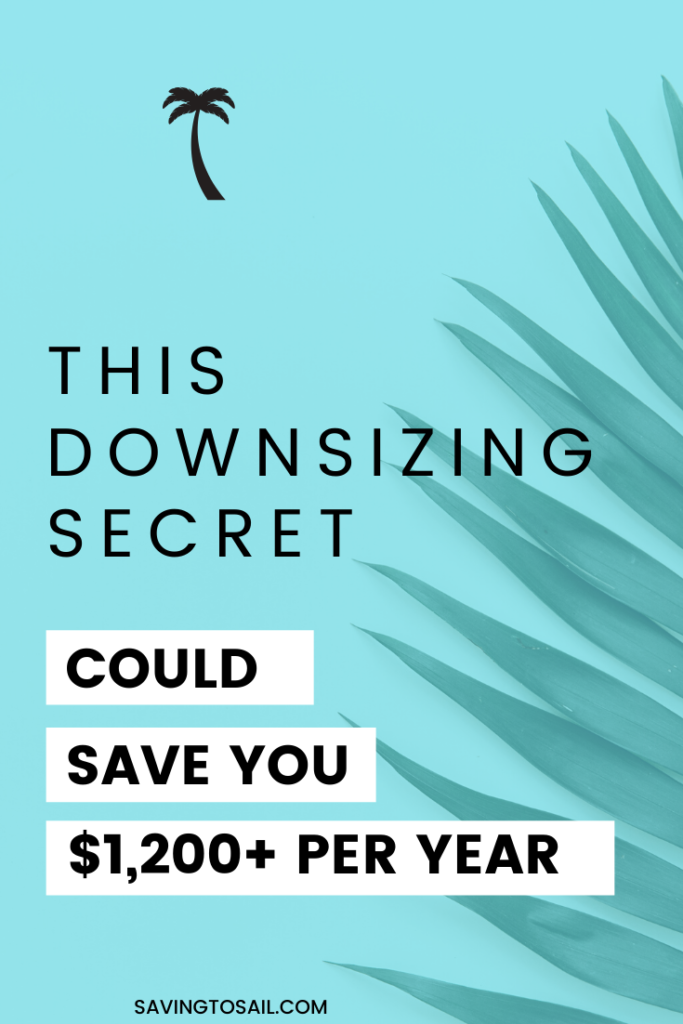 This downsizing secret could save you over $1,200 per year