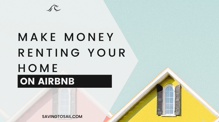 Make money renting your home on Airbnb
