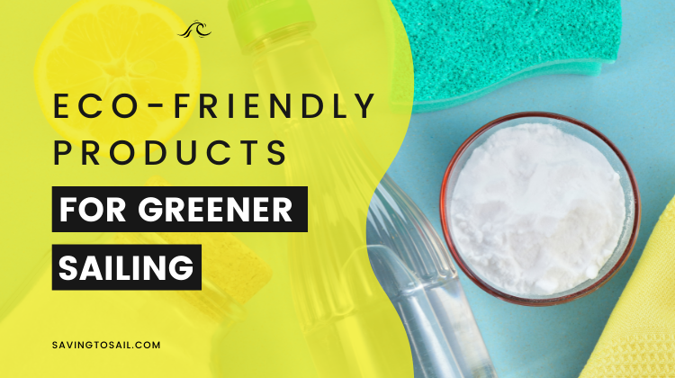 8 Eco-Friendly Products for Greener Sailing That You'll Love